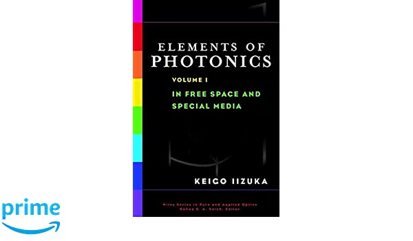Elements of photonics volume 1 keigo iizuka bahaa e a saleh elements of photonics volume 1 keigo iizuka bahaa e a saleh 9780471839385 amazon books fandeluxe Choice Image