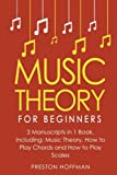 Music Theory: For Beginners - Bundle - The Only 3 Books You Need to Learn Music Theory Worksheets, Chord Theory and Scale Theory Today (Music Best Seller) (Volume 32)