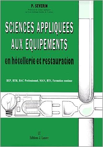 Téléchargement Sciences appliquées aux équipements en hôtellerie et restauration : BTS-MAN, BTH, Bac professionnel, BEP, formation continue pdf, epub ebook