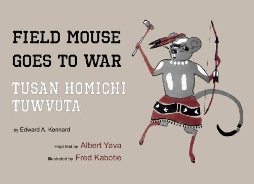 Field Mouse Goes To War: Tusan Homichi Tuwvota