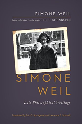 Simone Weil: Late Philosophical Writings