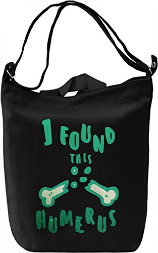I Found This Humerus Borsa Giornaliera Canvas Canvas Day Bag| 100% Premium Cotton Canvas| DTG Printing|