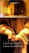 Abbayes en France. Lieux de séjour, lieux de silence par Collombet