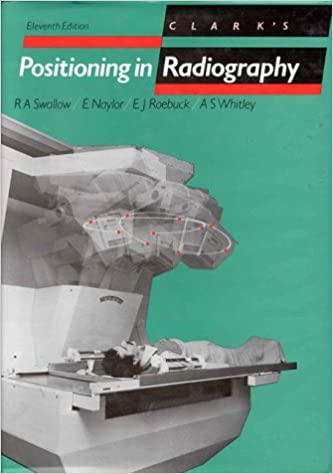Clark's Positioning in Radiography, 11Ed