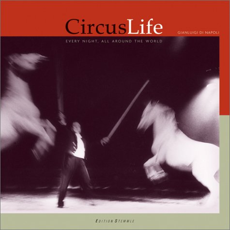 Circus Life: Every Night, All Around the World