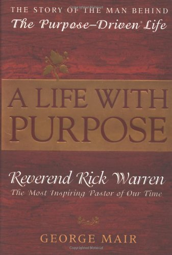 A Life With Purpose: The Story of the Man Behind The Purpose-Driven Life ebook