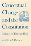Conceptual Change and the Constitution, , 0700604561