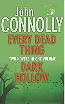 Every Dead Thing/Dark Hollow - A Format Omnibus