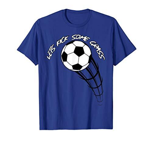 Lets Kick Some Grass Soccer Sport T-shirt ()