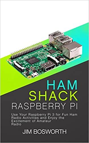 Amazon com: Ham Shack Raspberry Pi: Use Your Raspberry Pi 3 for Fun