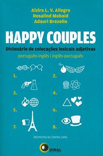 Happy Couples. Dicionário de Colocações Lexicais Adjetivas. Português-Inglês/Inglês-Português