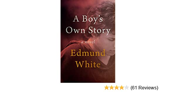 A Boys Own Story A Novel Kindle Edition By Edmund White