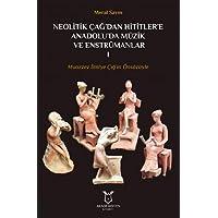 Neolitik Çağ'dan Hititlere Anadolu'da Müzik Ve Enstrümanlar 1: Muazzez İlmiye Çığ'ın Önsözüyle