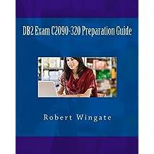 DB2 Exam C2090-320 Preparation Guide