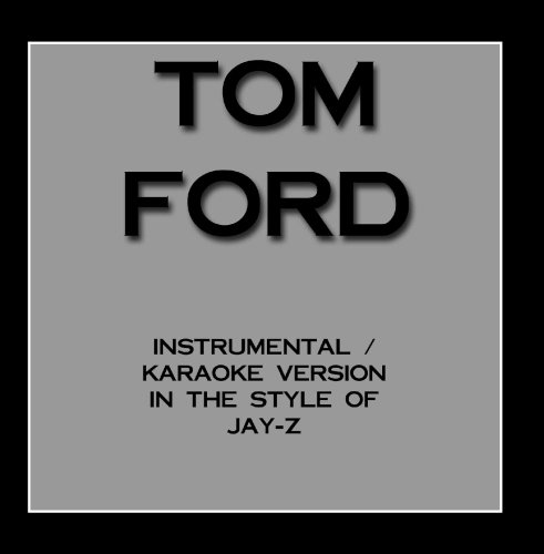 Price comparison product image Tom Ford (Karaoke Instrumental Version) [In the Style of Jay Z]
