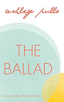 The Ballad by [Pullo, Ashley]