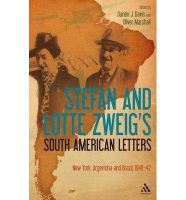 Stefan and Lotte Zweig's South American Letters : New York, Argentina and Brazil, 1940-42(Paperback) - 2010 Edition ebook