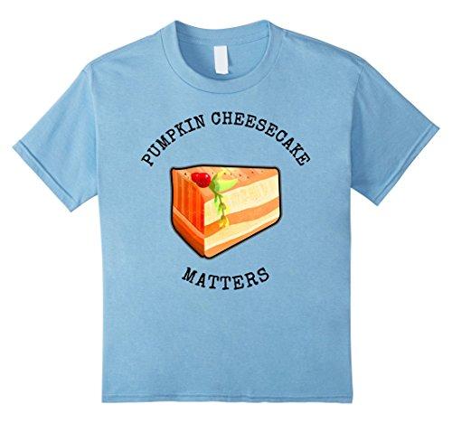 Kids PUMPKIN CHEESECAKE MATTERS PUMPKIN CHEESECAKE DAY T-SHIRT 10 Baby Blue (National Pumpkin Cheesecake Day)