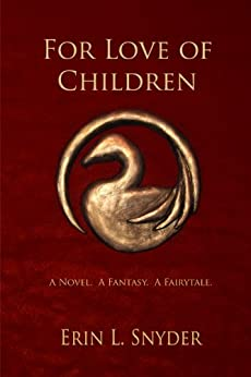 For Love of Children by [Snyder, Erin L.]