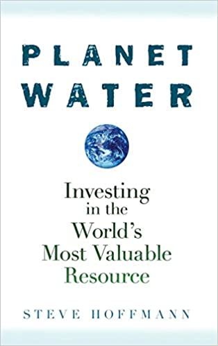 Investing in the Worlds Most Valuable Resource Planet Water