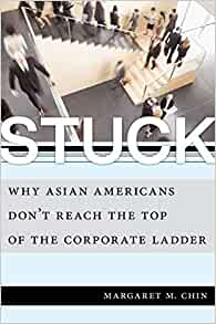 Amazon.com: Stuck: Why Asian Americans Don't Reach the Top of the ...