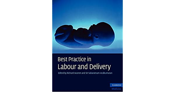 Best Practice in Labour and Delivery (Cambridge Medicine (Paperback))