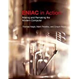 ENIAC in Action: Making and Remaking the Modern Computer (History of Computing)