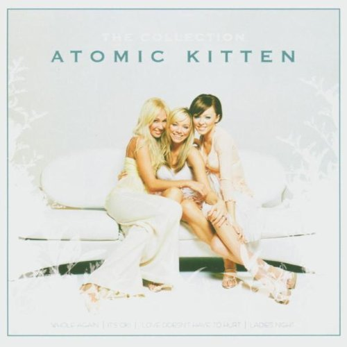 Atomic Kitten - The Collection By Atomic Kitten (2005-05-02) - Zortam Music