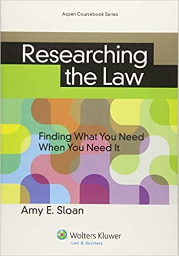 Researching the Law: Finding What You Need When You Need It (Aspen