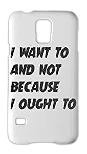 i want to and not because i ought to Samsung Galaxy S5 Plastic Case