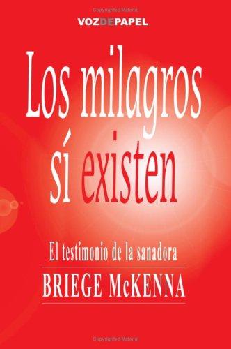 Los Milagros Si Existen. El Testimonio De La Sanad (Spanish Edition) [Unknown] (Tapa Blanda)