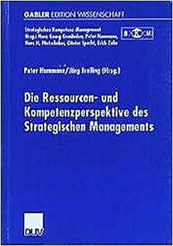 Book Die Ressourcen- Und Kompetenzperspektive Des Strategischen Managements (Strategisches Kompetenz-Management)
