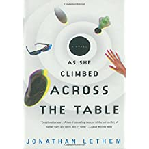 As She Climbed Across the Table: A Novel