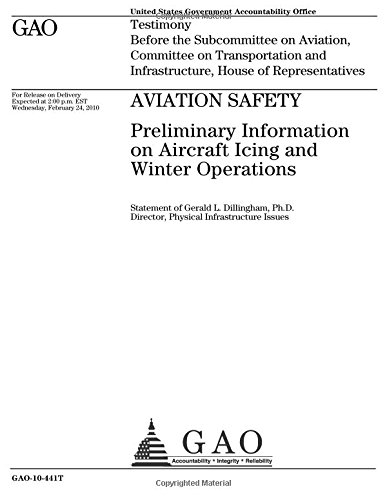 Aviation safety :preliminary information on aircraft icing and winter operations : testimony before the Subcommittee on Aviation, Committee on ... and Infrastructure, House of Representatives ebook