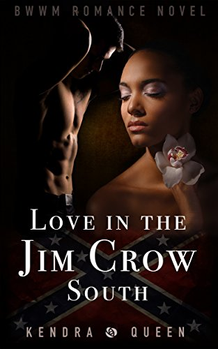 Love In the Jim Crow South: BWWM Romance Novel for - South Jim