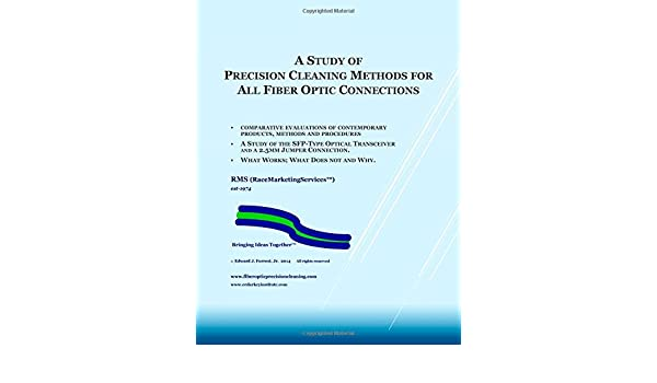 A Study of Precision Cleaning Methods for All Fiber Optic ...