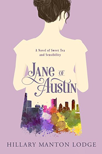 Jane of Austin: A Novel of Sweet Tea and - Hillary Lodge Manton