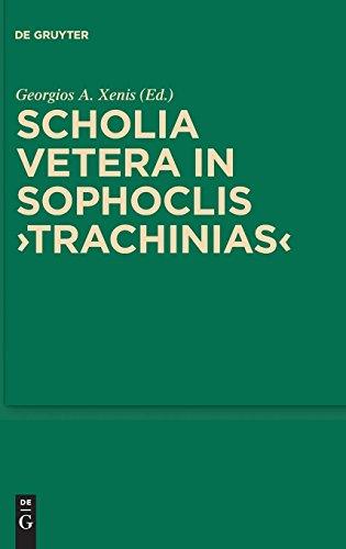 Scholia Vetera in Sophoclis Trachinias (Walter de Gruyter: Sammlung griechischer und lateinischer Grammatiker 13) (English, Greek and Latin Edition)