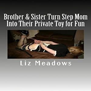Brother & Sister Turn Step Mom Into Their Private Toy for Fun Audiobook
