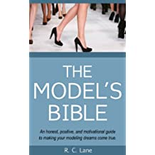 The Model's Bible & Global Modeling Agency Contact List - An Insider's Guide on How to Break into the Fashion Modeling Industry