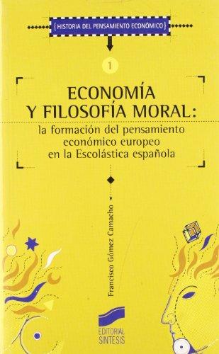 Descargar Libro Economía Y Filosofía Moral: La Formación Del Pensamiento Económico Europeo En La Escolástica Española Francisco Gomez Camacho
