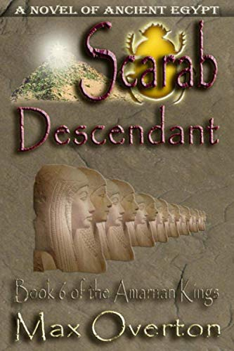 The Amarnan Kings, Book 6: Scarab - Descendant by Writers Exchange E-Publishing