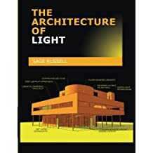 The Architecture Of Light: A textbook of procedures and practices for the Architect, Interior Designer and Lighting Designer.