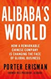 img - for How a Remarkable Chinese Company is Changing the Face of Global Business Alibaba's World (Hardback) - Common book / textbook / text book