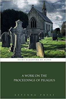 Book A Work on the Proceedings of Pelagius