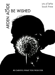 To Be Wished (Sins of Lethe Book 3)