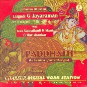 Paddhatti - The Tradition Of Burnished Gold – Padma Bhushan Lalgudi G Jayaraman (with Guru Kaaraikudi R Mani/G Harishankar), Live Recording Of A Concert Held In Mumbai In 1985, Vol I, II And III (3-CD Pack)
