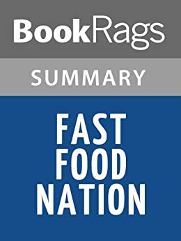 Fast Food Nation By Eric Schlosser Chapter Summaries
