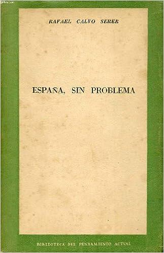 ESPAÑA, SIN PROBLEMA.: Amazon.es: CALVO SERER RAFAEL: Libros