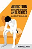 Addiction, Procrastination, and Laziness: A
